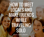 How to Meet Locals and Make Friends